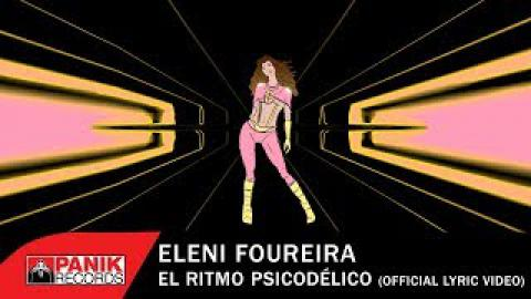 Eleni Foureira - El Ritmo Psicodélico