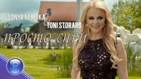 Соня Немска & Тони Стораро - Просто спри